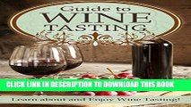 [New] Guide to Wine Tasting: Learn about and Enjoy Wine Tasting! Exclusive Online