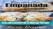 [PDF] Favorite Empanada Recipes: Easy to Make Hand-Held Pies Full Online