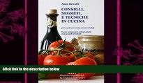 behold  CONSIGLI,  SEGRETI e TECNICHE IN CUCINA - Per cucinare come un vero Chef - Come preparare