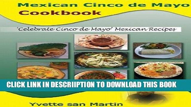 [PDF] Mexican Cinco de Mayo Cookbook: Celebrate Cinco de Mayo Mexican Recipes Popular Colection