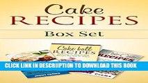 [PDF] Cake Recipes Box Set: Dump Cake Recipes, Cake Ball Recipes, Poke Cake Recipes (Dump Cake