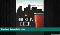 different   Houston Beer:: A Heady History of Brewing in the Bayou City (American Palate)