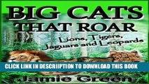 [PDF] Big Cats That Roar: Lions, Tigers, Jaguars and Leopards Popular Online