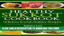 [PDF] Healthy Sukkot Cookbook: Delicious Jewish Holiday Recipes (A Treasury of Jewish Holiday