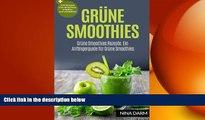 different   Grüne Smoothies: Grüne Smoothies Rezepte. Ein Anfängerguide für Grüne Smoothies