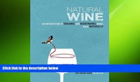 behold  Natural Wine: An introduction to organic and biodynamic wines made naturally