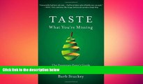 there is  Taste What You re Missing: The Passionate Eater s Guide to Why Good Food Tastes Good