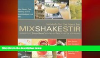 there is  Mix Shake Stir: Recipes from Danny Meyer s Acclaimed New York City Restaurants