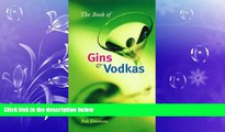 there is  The Book of Gins and Vodkas: A Complete Guide