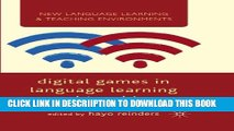 [New] Digital Games in Language Learning and Teaching (New Language Learning and Teaching