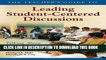 [New] The Teacher s Guide to Leading Student-Centered Discussions: Talking About Texts in the