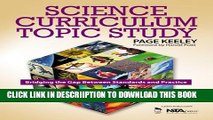[New] Science Curriculum Topic Study: Bridging the Gap Between Standards and Practice Exclusive