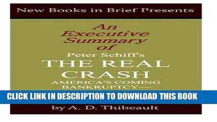 The Real Crash >> Pdf An Executive Summary Of Peter Schiff S The Real Crash America S Coming Bankruptcy How