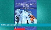 READ book  Washington Ice: A Climbing Guide (Climbing Guides)  FREE BOOOK ONLINE