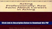 [PDF] Acting Professionally: Raw Facts About Careers in Acting Ebook Free