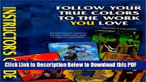 [Read] Follow Your True Colors To The Work You Love: Instructor s Guide Popular Online