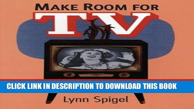 [PDF] Make Room for TV: Television and the Family Ideal in Postwar America Full Online