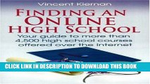 [New] Finding an Online High School: Your Guide to More Than 4,500 High School Courses Offered