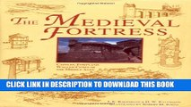 [PDF] The Medieval Fortress: Castles, Forts and Walled Cities of the Middle Ages Popular Colection