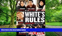 Big Deals  White s Rules: Saving Our Youth One Kid at a Time  Free Full Read Most Wanted