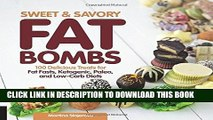 [PDF] Sweet and Savory Fat Bombs: 100 Delicious Treats for Fat Fasts, Ketogenic, Paleo, and