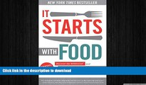 READ BOOK  It Starts With Food: Discover the Whole30 and Change Your Life in Unexpected Ways  GET