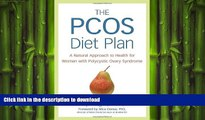 FAVORITE BOOK  The PCOS Diet Plan: A Natural Approach to Health for Women with Polycystic Ovary