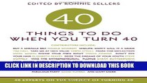 [PDF] 40 Things to Do When You Turn 40: 40 Experts on the Subject of Turning 40 Full Online