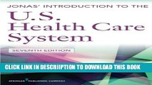 [New] Jonas  Introduction to the U.S. Health Care System, 7th Edition (Health Care Delivery in the