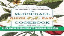 [PDF] The McDougall Quick and Easy Cookbook: Over 300 Delicious Low-Fat Recipes You Can Prepare in