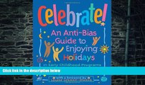 Big Deals  Celebrate!: An Anti-Bias Guide to Enjoying Holidays in Early Childhood Programs  Free