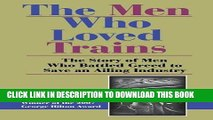 [PDF] The Men Who Loved Trains: The Story of Men Who Battled Greed to Save an Ailing Industry