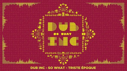 "DUB INC - Triste époque (Lyrics Vidéo Official) - Album ""So What"""