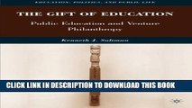 [New] The Gift of Education: Public Education and Venture Philanthropy (Education, Politics and