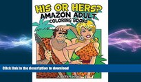 FAVORITE BOOK  His Or Hers?: Amazon Adult Coloring Books (His Hers Coloring and Art Book Series)