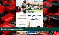 Popular Book Even the Janitor Is White: Educating for Cultural Diversity in Small Colleges and