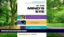 Big Deals  In the Mind s Eye: Creative Visual Thinkers, Gifted Dyslexics, and the Rise of Visual