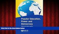 Enjoyed Read Popular Education, Power and Democracy: Swedish Experiences and Contributions