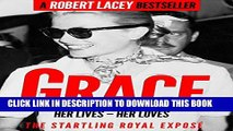 [PDF] Grace: Her Lives, Her Loves - the definitive biography of Grace Kelly, Princess of Monaco