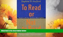 READ FREE FULL  To Read or Not to Read  Answers to All Your Questions About Dyslexia  READ Ebook