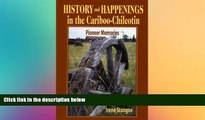 Free [PDF] Downlaod  History and Happenings in the Cariboo Chilcotin  FREE BOOOK ONLINE