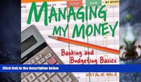 Big Deals  Managing My Money: Banking and Budgeting Basics  Free Full Read Most Wanted