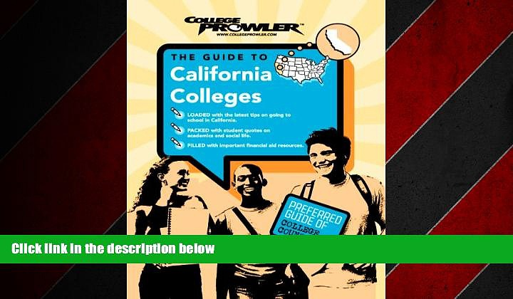 For you California Colleges (College Prowler) (College Prowler: California Colleges)