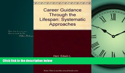 Popular Book Career guidance and counseling through the life span: Systematic approaches