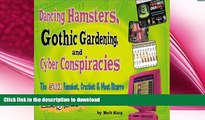 READ BOOK  Dancing Hamsters, Gothic Gardening, and Cyber Conspiracies: The 501 Funniest,