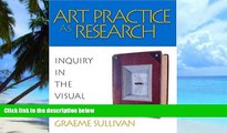 Big Deals  Art Practice as Research: Inquiry in the Visual Arts  Free Full Read Most Wanted
