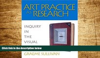READ FREE FULL  Art Practice as Research: Inquiry in the Visual Arts  READ Ebook Full Ebook Free