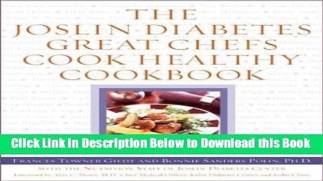 [Download] The Joslin Diabetes Great Chefs Cook Healthy Cookbook Online Books
