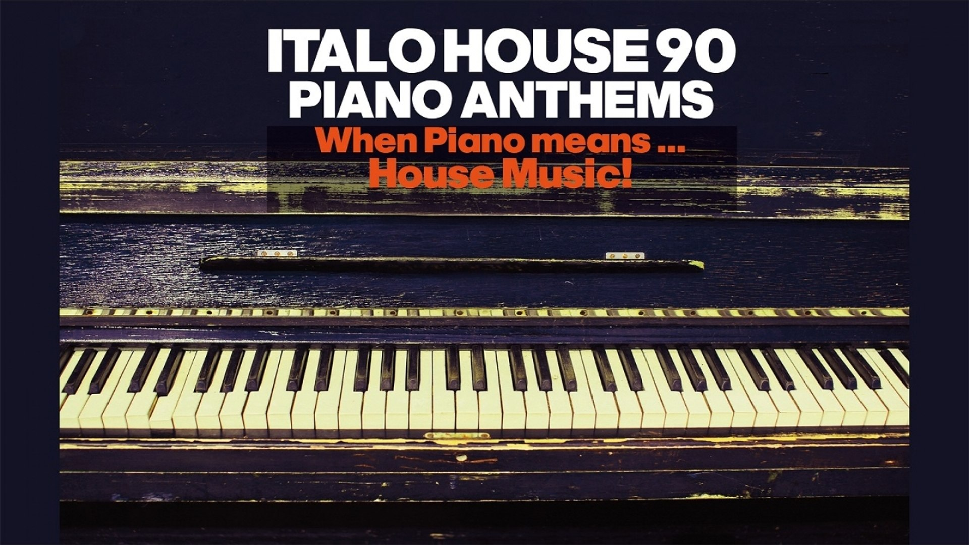 V.A. - Top Italian Dance House '90 Piano Anthems- 2 Hours Best Chillout Lounge Music