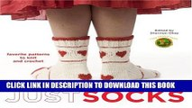 [Read PDF] Lion Brand Yarn: Just Socks: Favorite Patterns to Knit and Crochet Ebook Online